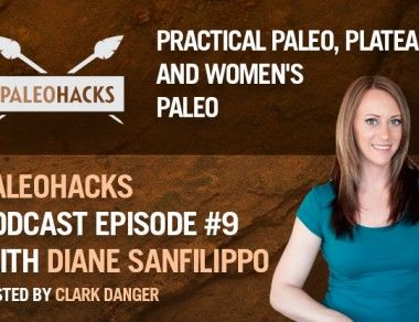 Diane Sanfilippo on Practical Paleo, Plateaus, and Paleo For Women