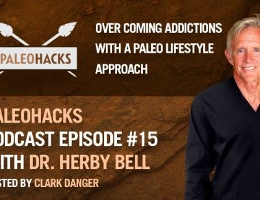 Herby Bell on Overcoming Addictions With A Paleo Lifestyle Approach