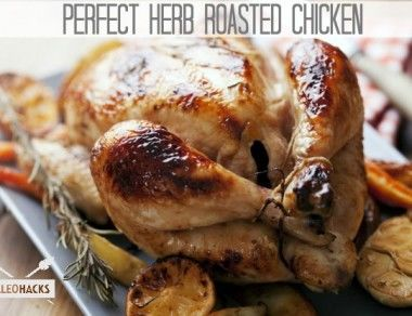 perfect herb roasted chicken paleohacks