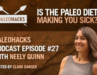 Neely Quinn on Is the Paleo Diet Making You Sick?