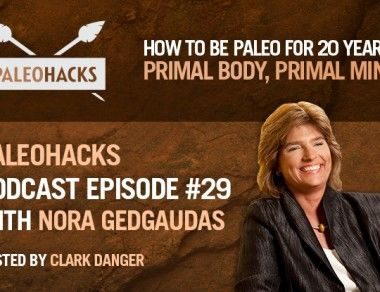 Nora Gedgaudas on How To Be Paleo for 20 Years: Primal Mind & Body