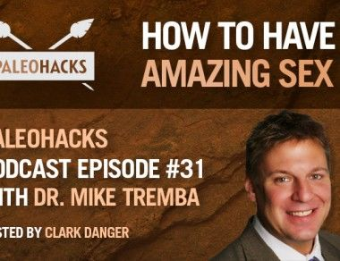 Dr. Mike Tremba on How To Have Amazing Sex
