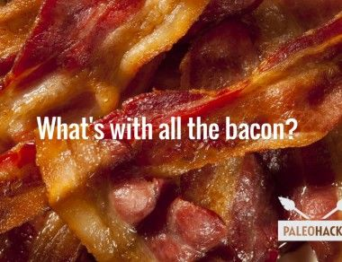 What's With All The Bacon?