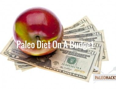 The Ultimate Guide to the Paleo Diet on a Budget