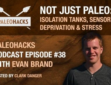 Evan Brand on Isolation Tanks, Sensory Deprivation, and Stress