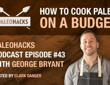 George Bryant – How To Cheaply Cook Paleo