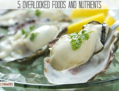 5 Overlooked Foods And Nutrients