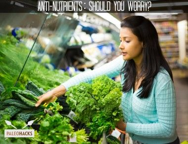 Anti-Nutrients: Should You Worry?