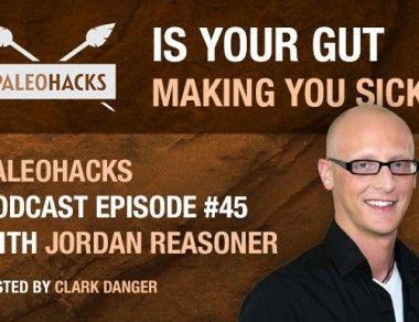 Jordan Reasoner – Is Your Gut Making You Sick?