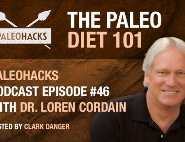 The Paleo Diet 101 – Dr. Loren Cordain
