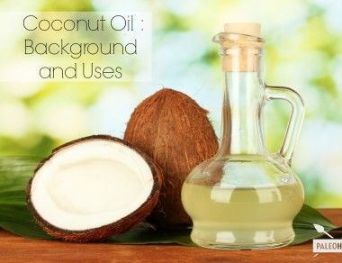 Coconut Oil: Background and Uses