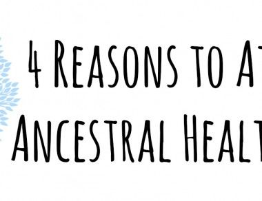 4 Reasons to Attend an Ancestral Health Retreat