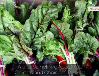 A Little Something About Kale, Collards & Chard + 3 Recipes