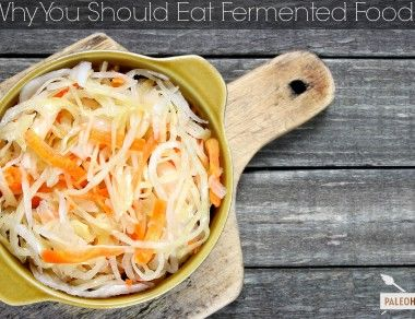 Why You Should Eat Fermented Foods - Paleohacks