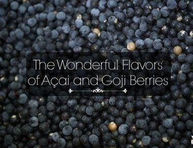 The Wonderful Flavors of Acai and Goji Berries