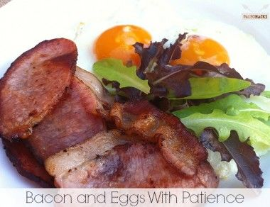 Bacon and Eggs With Patience - Paleohacks