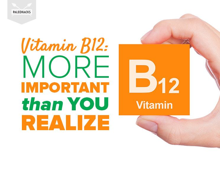 Vitamin B12: A Nutrient More Important Than You Realize