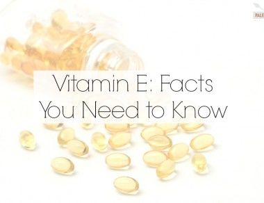 Vitamin E: Facts You Need to Know
