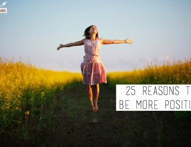 25 Reasons to Be More Positive