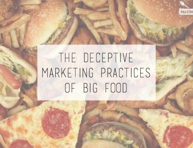 The Deceptive Marketing Practices Of Big Food