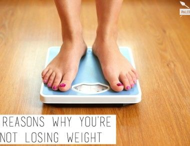 4 Reasons Why You're Not Losing Weight