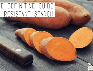 The Definitive Guide to Resistant Starch