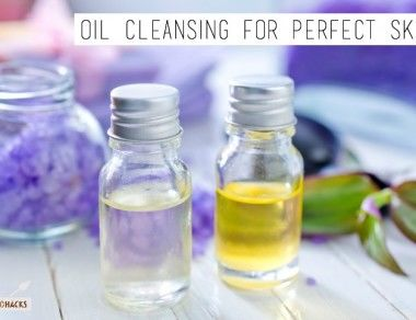Oil Cleansing for Perfect Skin