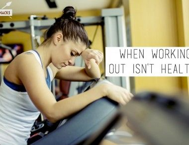 When Working Out Isn't Healthy