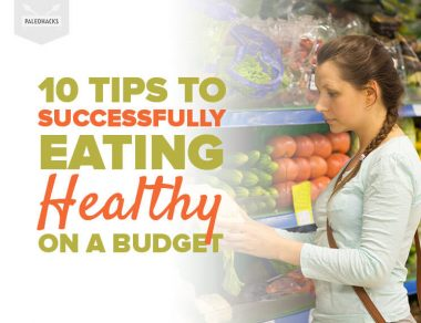 10 Tips to Successfully Eating Healthy on a Budget