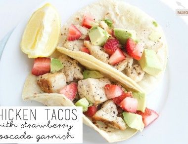 Chicken Tacos with Strawberry Avocado Garnish