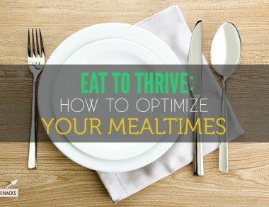How to Optimize Your Mealtimes