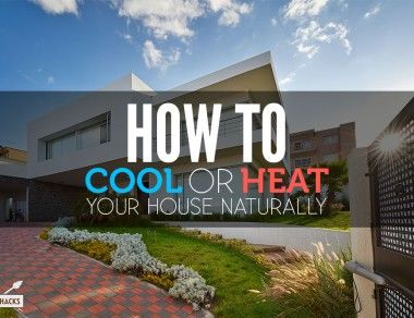 How to Cool or Heat Your House Naturally