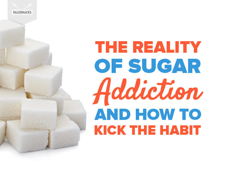 The Reality of Sugar Addiction and How to Kick the Habit
