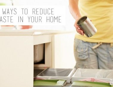 4 Ways to Reduce Waste In Your Home