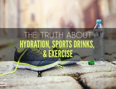 The Truth About Hydration, Sports Drinks, and Exercise