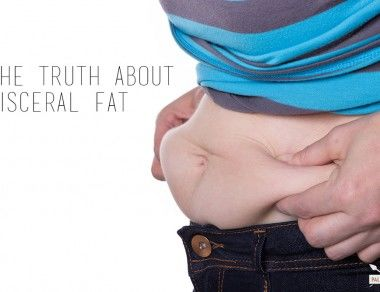 The Truth About Visceral Fat