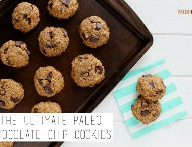 The Ultimate Paleo Chocolate Chip Cookies