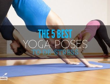 The 5 Best Yoga Poses to De-Stress