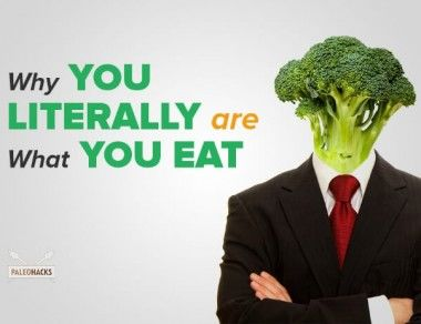 Why You Literally Are What You Eat