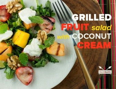Grilled Fruit Salad with Coconut Cream