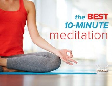 The Best 10-Minute Meditation