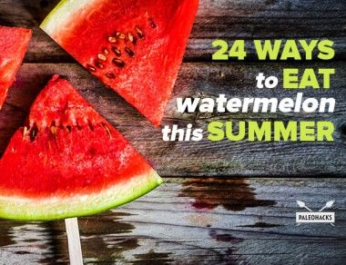 24 Watermelon Recipes to Make This Summer
