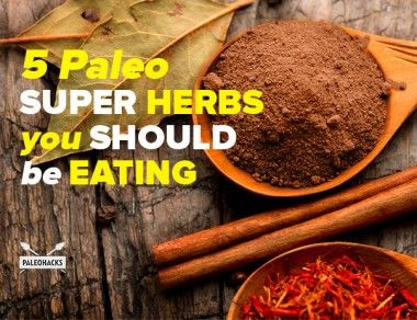 5 Paleo Super Herbs You Should Be Eating