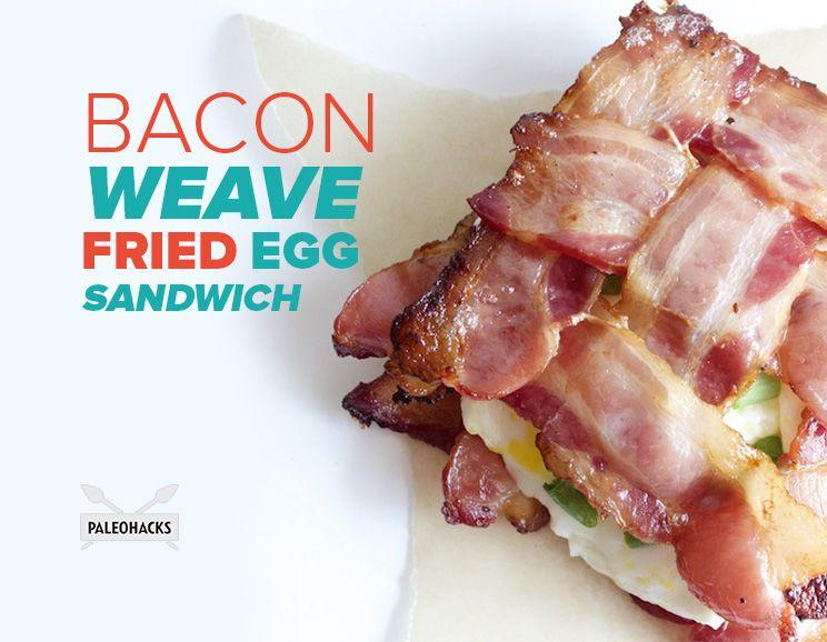 Bacon Weave Fried Egg Sandwich | Paleo, Grain Free, Gluten Free