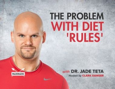 The Problem With Diet 'Rules' with Dr. Jade Teta
