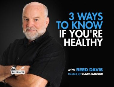 3 Ways to Know if You're Healthy with Reed Davis