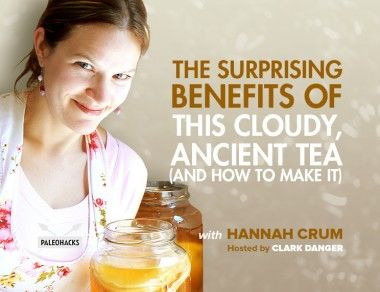 The Surprising Benefits Of This Cloudy, Ancient Tea (And How To Make It)
