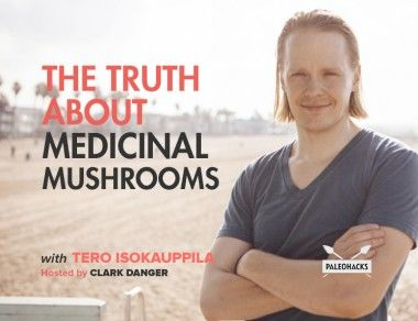 The Truth About Medicinal Mushrooms with Tero Isokauppila