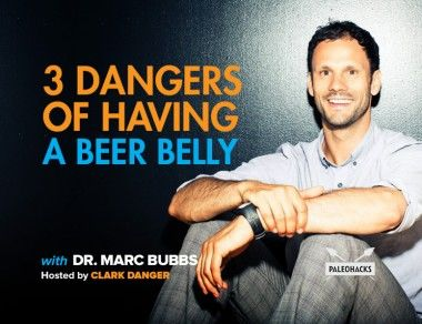 3 Dangers of Having a Beer Belly with Dr. Marc Bubbs