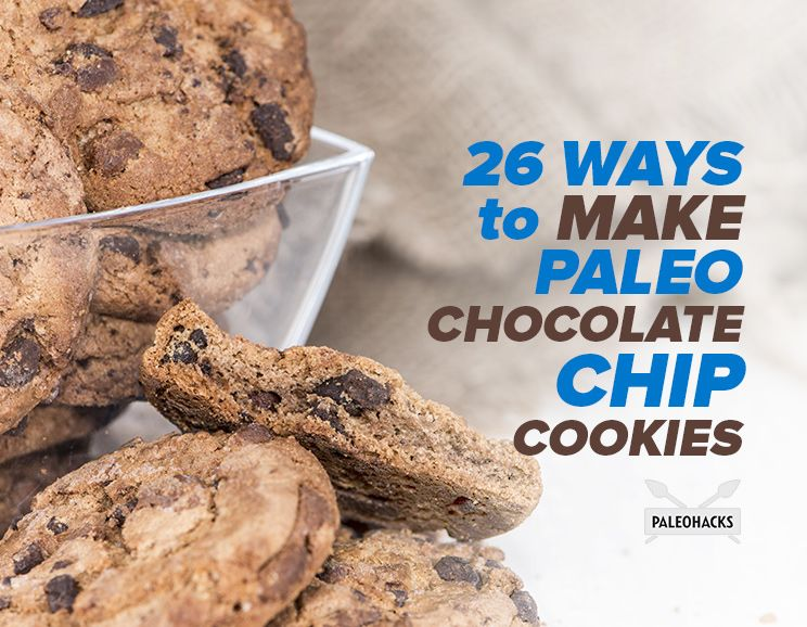 26 Ways to Make Paleo Chocolate Chip Cookies